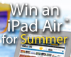 Summer iPad Air Giveaway!